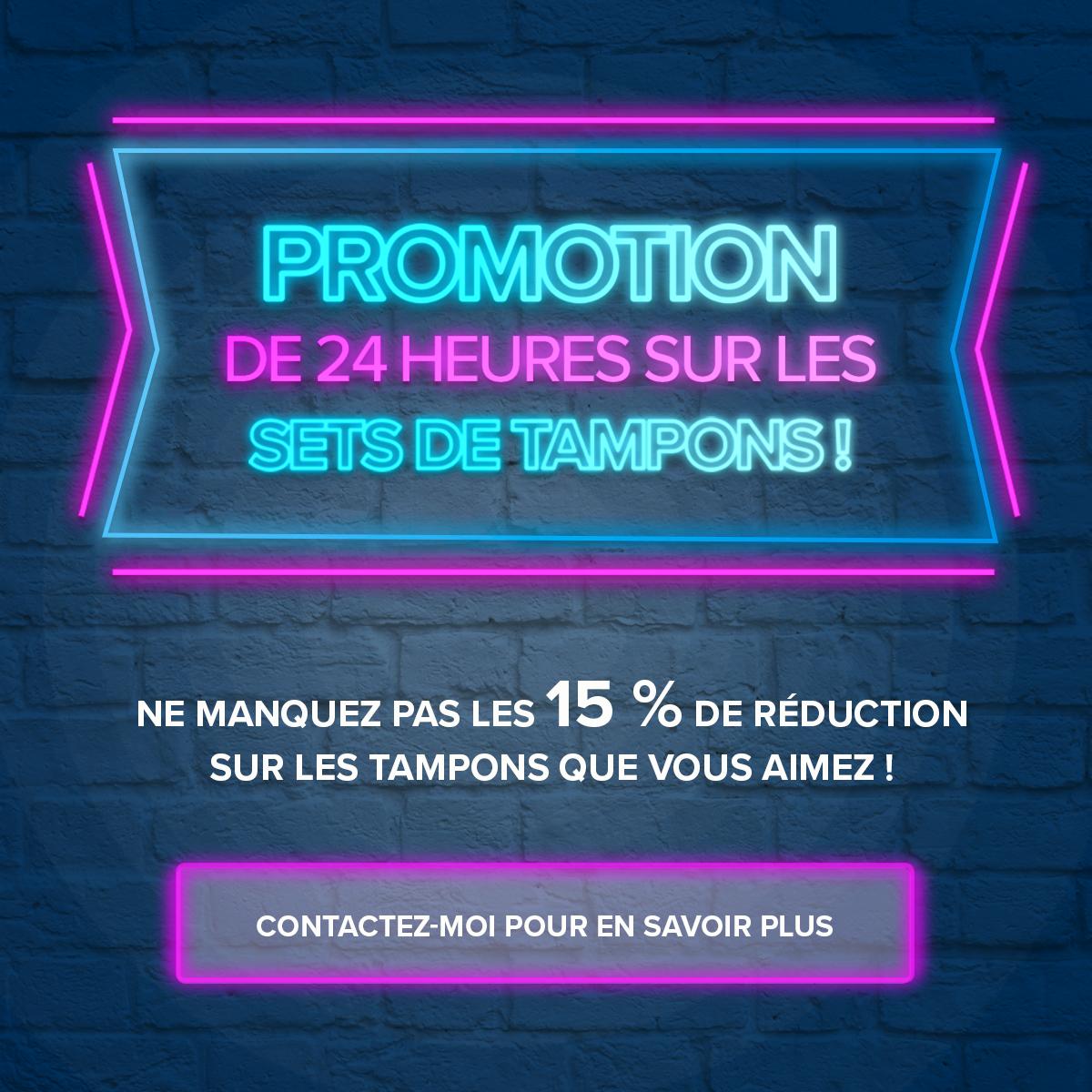 Promotion de 24 heures sur les sets de tampons !